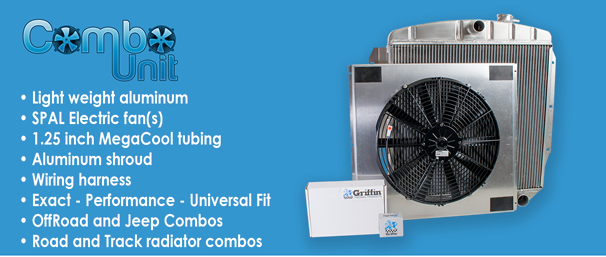 Search For ComboUnit Radiators for ExactFit, PerformanceFit and UniversalFit - 1.25 inch MegaCool tubing with SPAL Electric fan(s), Aluminum shroud and Wiring harness